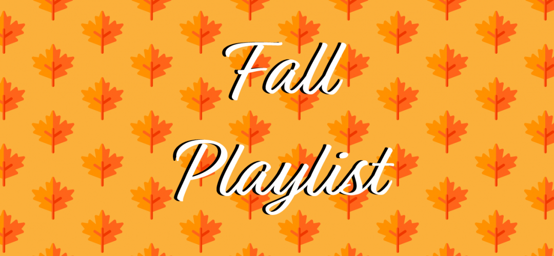 Student Media Fall Playlist